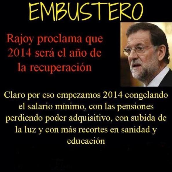 Pero erre que erre, prosigue Rajoy con las mismas mentiras que le llevaron a engañar a los españoles para acceder a La Moncloa. Diría que incluso con mayor desparpajo, ya como un todo profesional del embusterismo tomando a los demás por imbéciles.