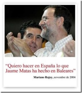 Rajoy en su deseo de hacer con España,lo que el delincuente Jaume Matas hizo en Baleares