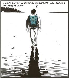 """""""Si no podemos cambiar el horizonte, cambiemos de perspectiva"""" (El Roto)"""