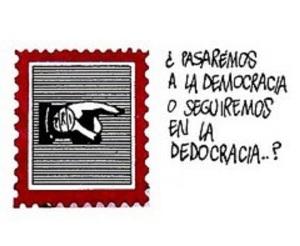 Dedocracias. ¿hasta cuando no va a llegar la democracia?