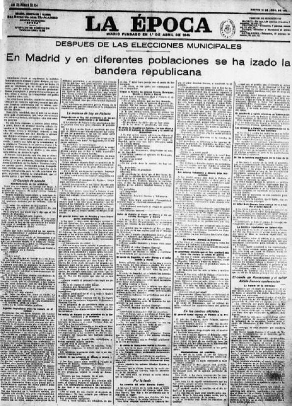 """El diario monárquico La Época del 14.04.1931, no podía ser más claro sobre la derrota de los favorables a la Monarquía al inicio de su crónica de las elecciones del 12 de abril: """"Estaríamos ciegos si negáramos la realidad. Monárquicos de siempre y para siempre, no vacilamos en afirmar que estamos ante un hecho""""."""