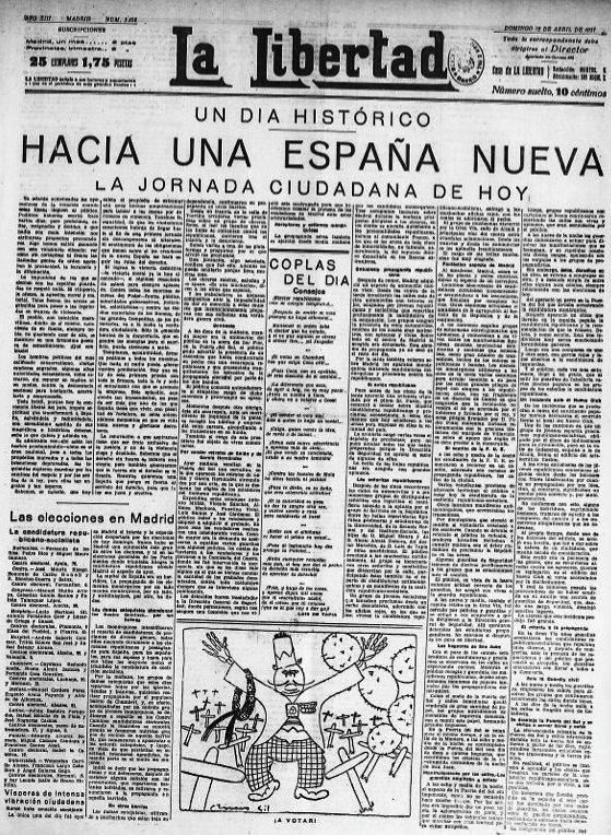 """La Libertad se refería al 14 de abril como """"un día histórico"""" que suponía el inicio del camino """"hacia una España nueva""""."""