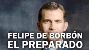 """Felipe VI """"El Preparado"""