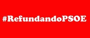 La Refundación del PSOE, ni está en el orden del día ni se le espera.