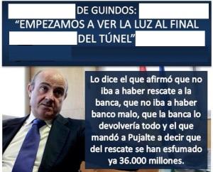 De Guindos, que da por perdido, o sea que pagará el erario público, el rescate a la banca en contra de lo dicho siempre por Rajoy