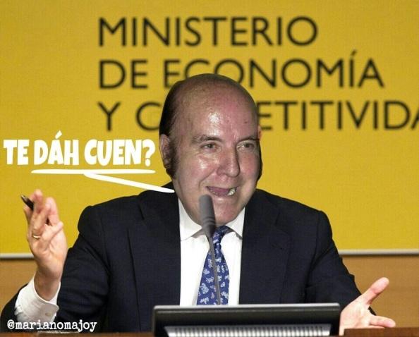 El humorista del ministro de Economía, De Guindos.
