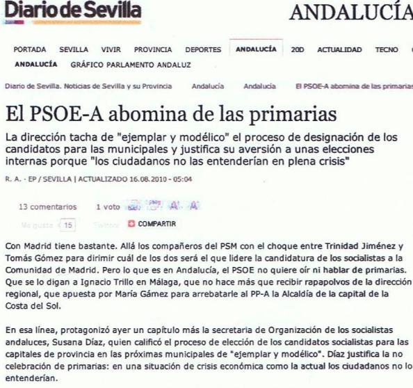 La justificación por Susana Díaz de que no hubiera primarias en Andalucía era porque había crisis económica. Como si en resto de España donde se convocaron estuviera ya en la recuperación económica, más cuando gobernaba aún ZP ¡Qué niveazol!