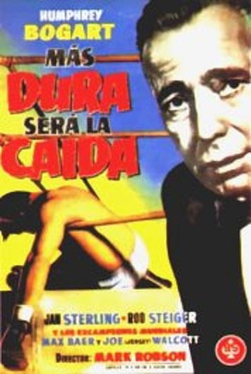 """Cartel de la película: Más dura será su caída"""" de Hamphry Bogart"""