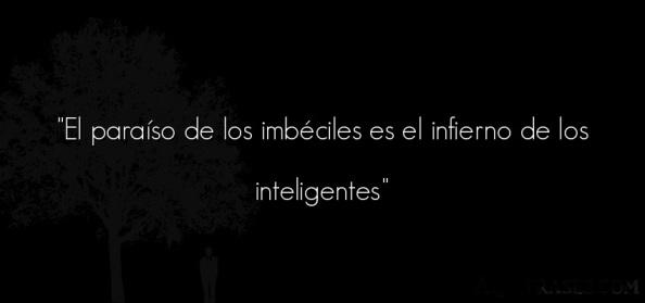 La imbecilidad es la carencia de inteligencia.