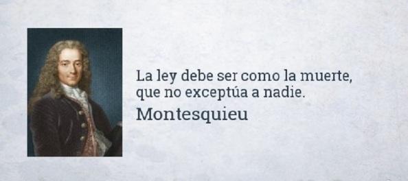 Montesquieu, el de la separación de poderes.