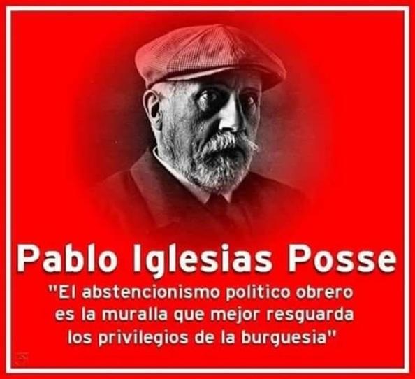 Pablo Iglesias Posse pareciera que cuando dijo esta frase estuviera pensando en las intenciones de los golpistas del PSOE